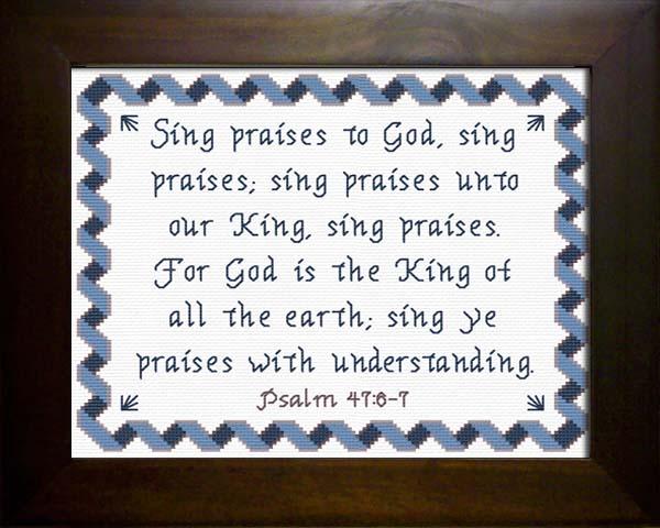 Sing Praises - Psalms 47:6-7 Cross Stitch Design