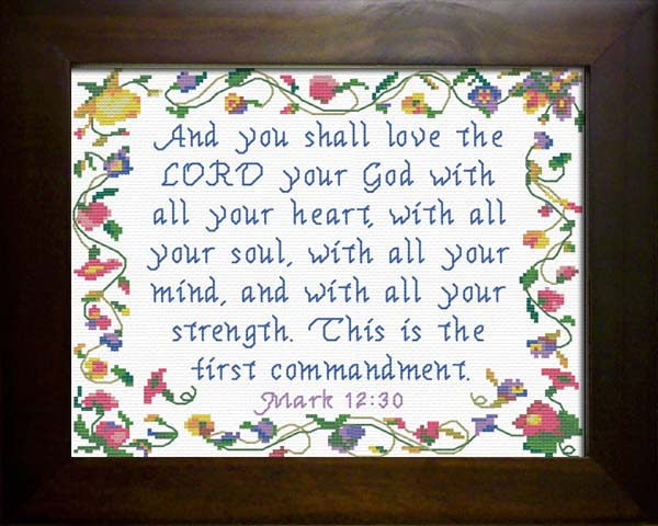 The First Commandment - Mark 12:30 Custom Designs Available To You...